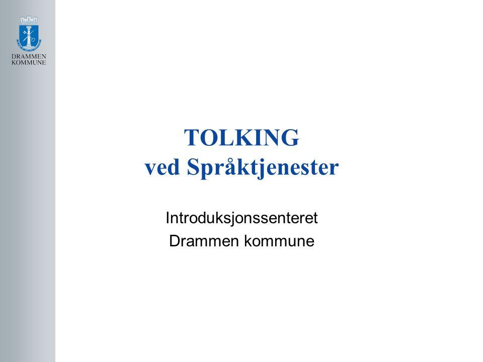 TOLKING ved Språktjenester Introduksjonssenteret Drammen kommune