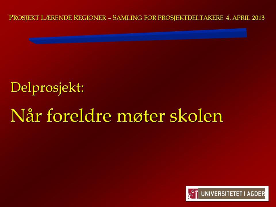 P ROSJEKT L ÆRENDE R EGIONER – S AMLING FOR PROSJEKTDELTAKERE 4.