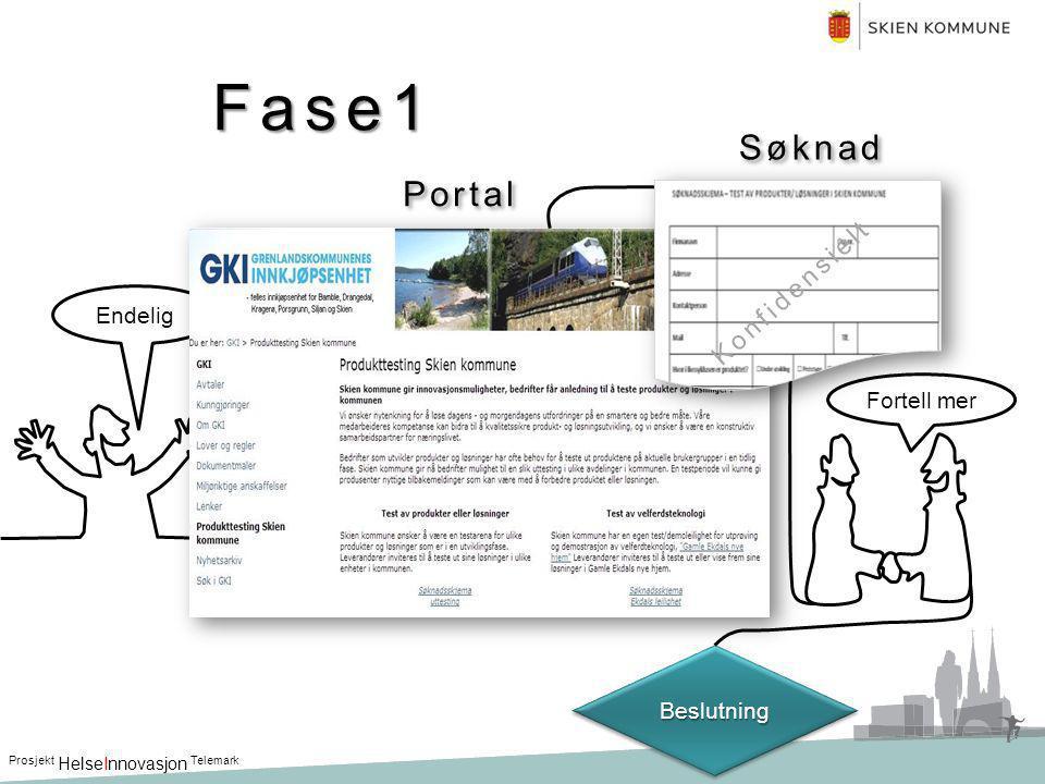 Fase1 Endelig Prosjekt HelseInnovasjon Telemark Fortell mer BeslutningBeslutning Portal Konfidensielt Søknad