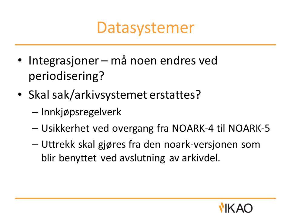 Datasystemer • Integrasjoner – må noen endres ved periodisering.