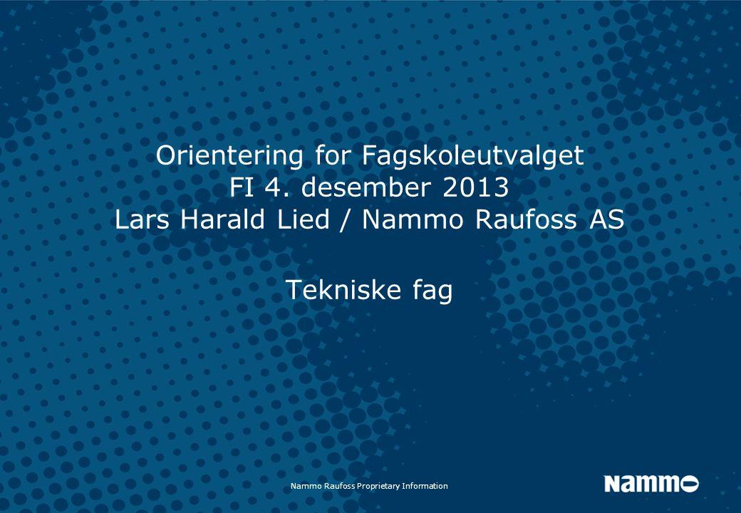 Nammo Raufoss Proprietary Information Orientering for Fagskoleutvalget FI 4.