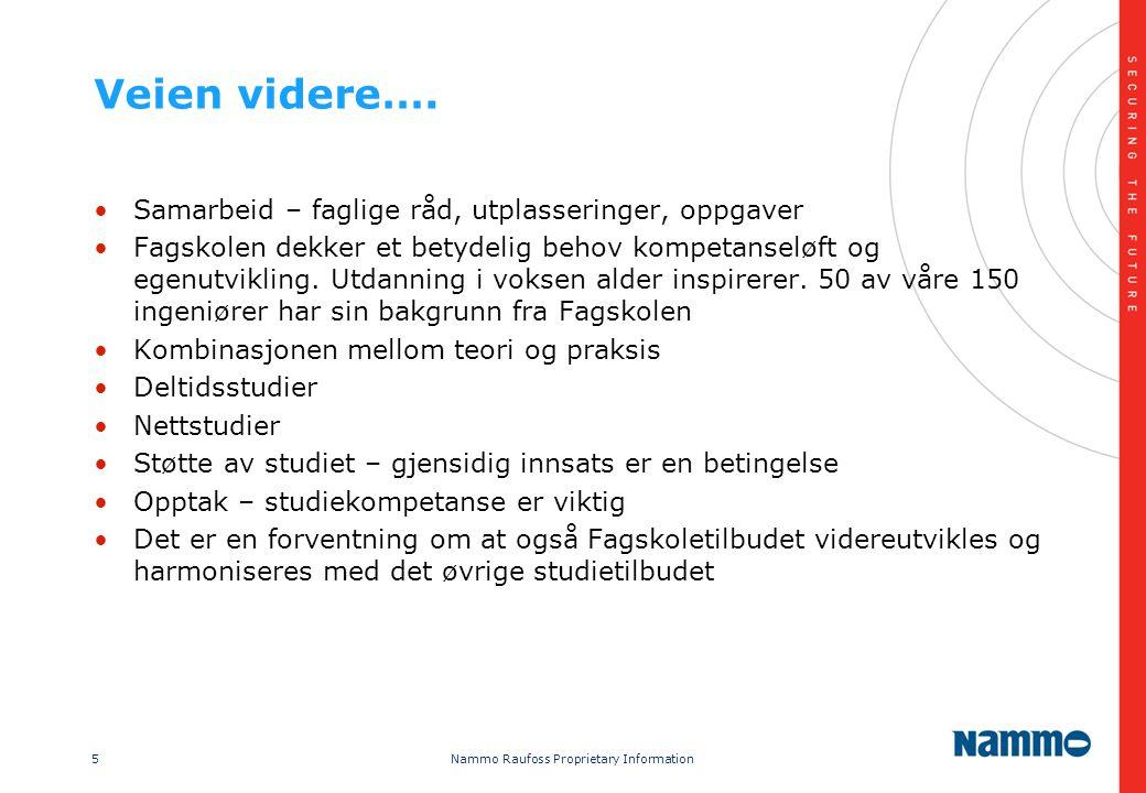 5 Nammo Raufoss Proprietary Information Veien videre….