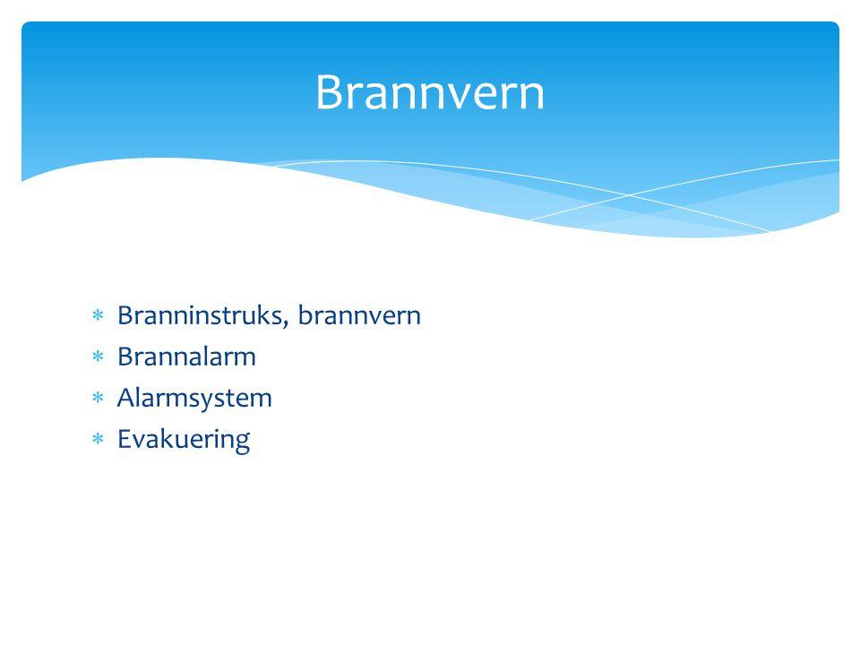  Branninstruks, brannvern  Brannalarm  Alarmsystem  Evakuering Brannvern