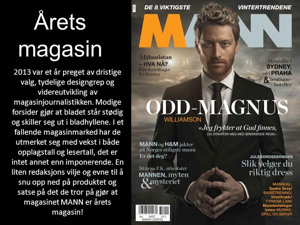 Årets magasin 2013 var et år preget av dristige valg, tydelige designgrep og videreutvikling av magasinjournalistikken.