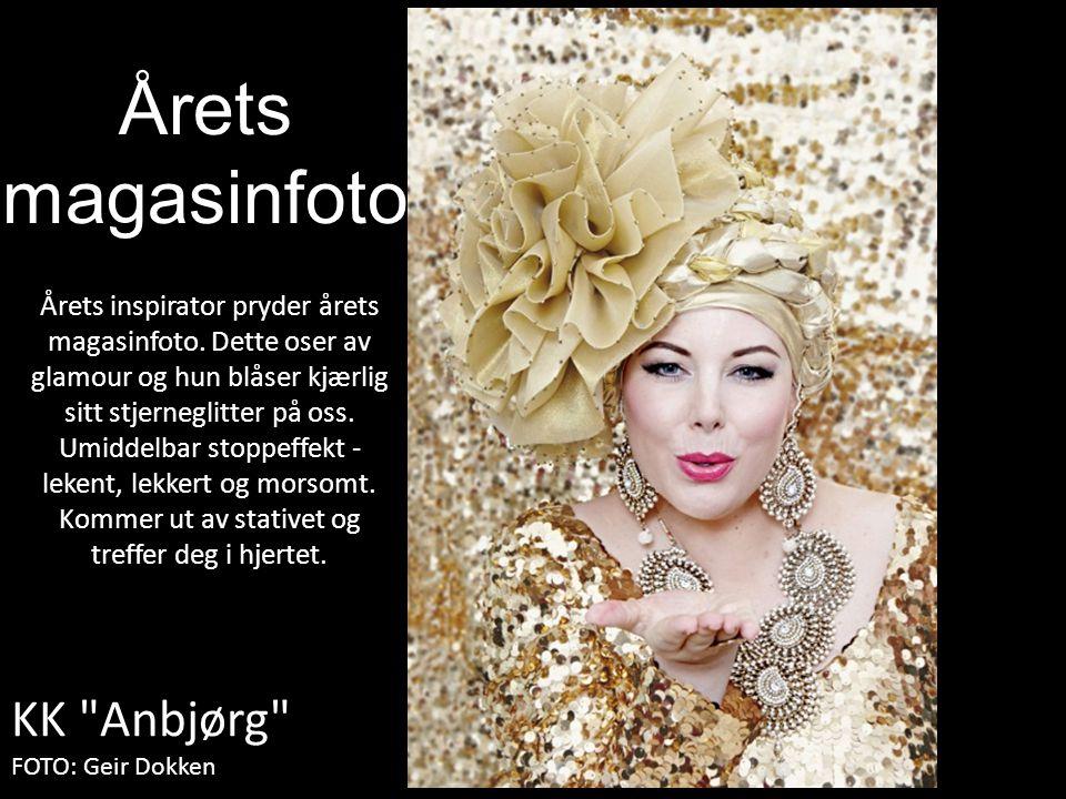 KK Anbjørg FOTO: Geir Dokken Årets magasinfoto Årets inspirator pryder årets magasinfoto.