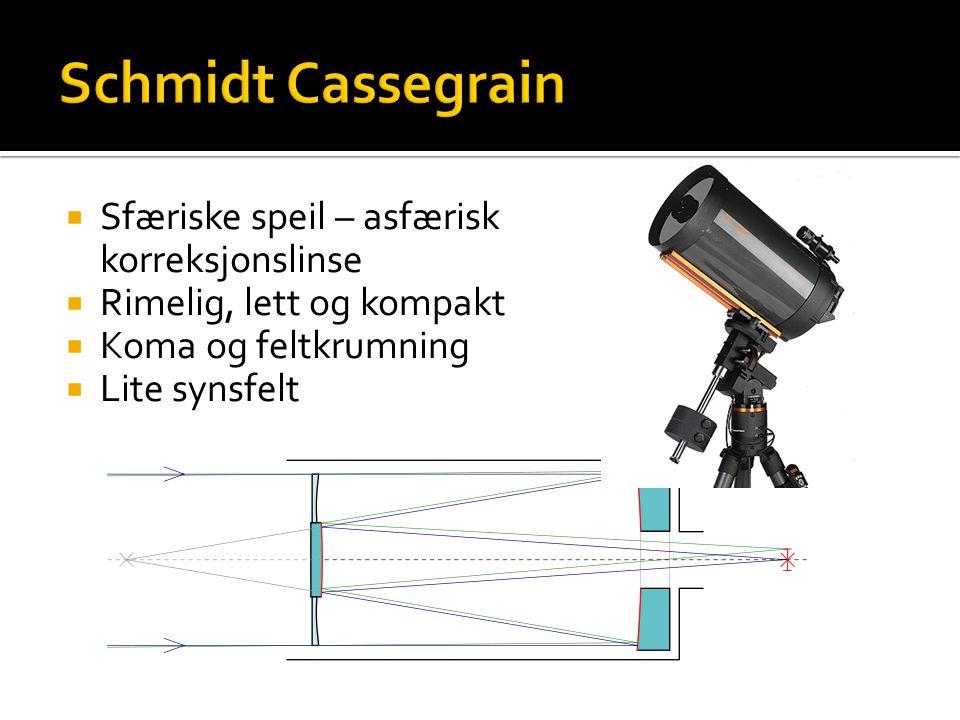  Sfæriske speil – asfærisk korreksjonslinse  Rimelig, lett og kompakt  Koma og feltkrumning  Lite synsfelt