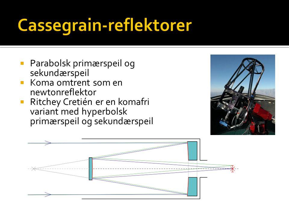 Parabolsk primærspeil og sekundærspeil  Koma omtrent som en newtonreflektor  Ritchey Cretién er en komafri variant med hyperbolsk primærspeil og sekundærspeil