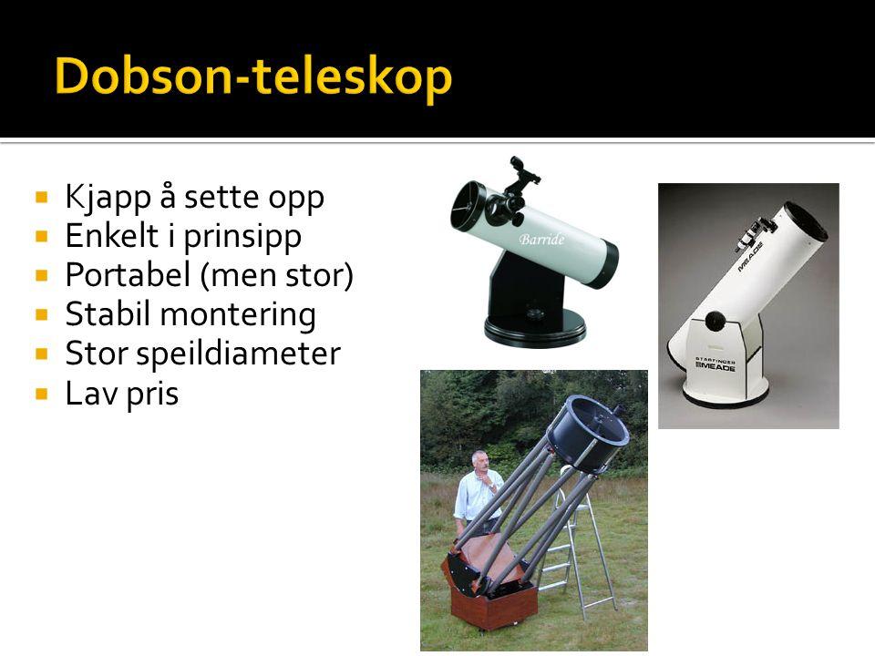  Kjapp å sette opp  Enkelt i prinsipp  Portabel (men stor)  Stabil montering  Stor speildiameter  Lav pris