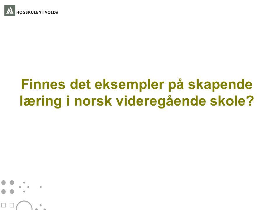 Finnes det eksempler på skapende læring i norsk videregående skole?