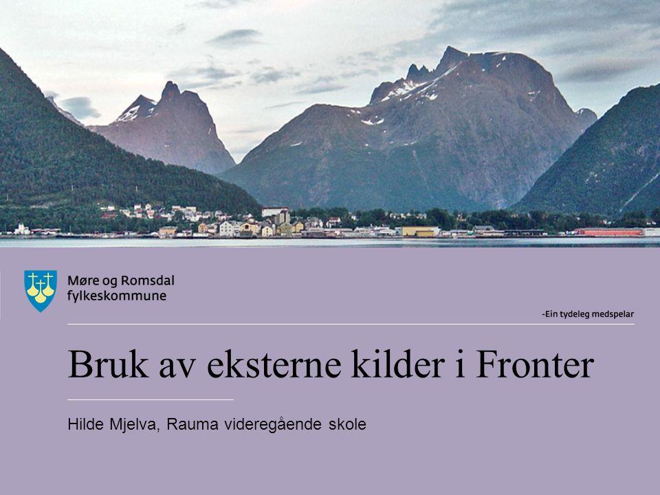 Takk for oppmerksomheten o E-post: hilde.mjelva@gmail.comhilde.mjelva@gmail.com HM 29.09.2011Eksterne kilder i Fronter12