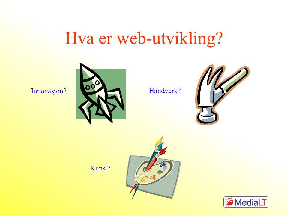 Hva er web-utvikling? Innovasjon? Håndverk? Kunst?