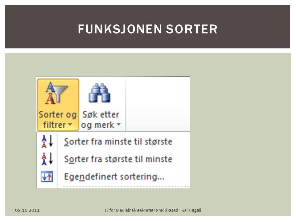 02.11.2011IT for Medisinsk sekretær Fredrikstad - Kai Hagali FUNKSJONEN SORTER