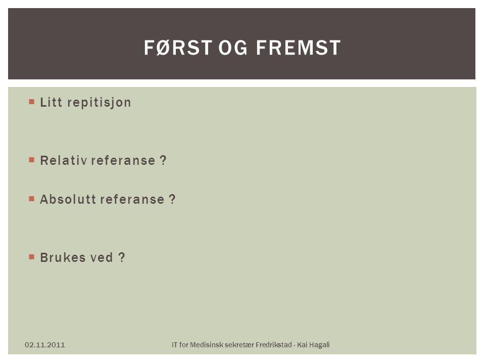  Merk mulighet for egendefinerte 02.11.2011IT for Medisinsk sekretær Fredrikstad - Kai Hagali MARGER