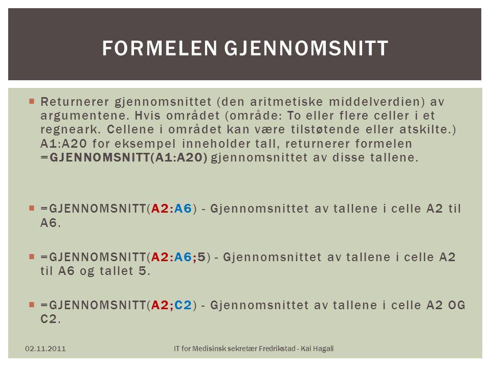  Sett inn – topp/bunntekst 02.11.2011IT for Medisinsk sekretær Fredrikstad - Kai Hagali TOPPTEKST / BUNNTEKST