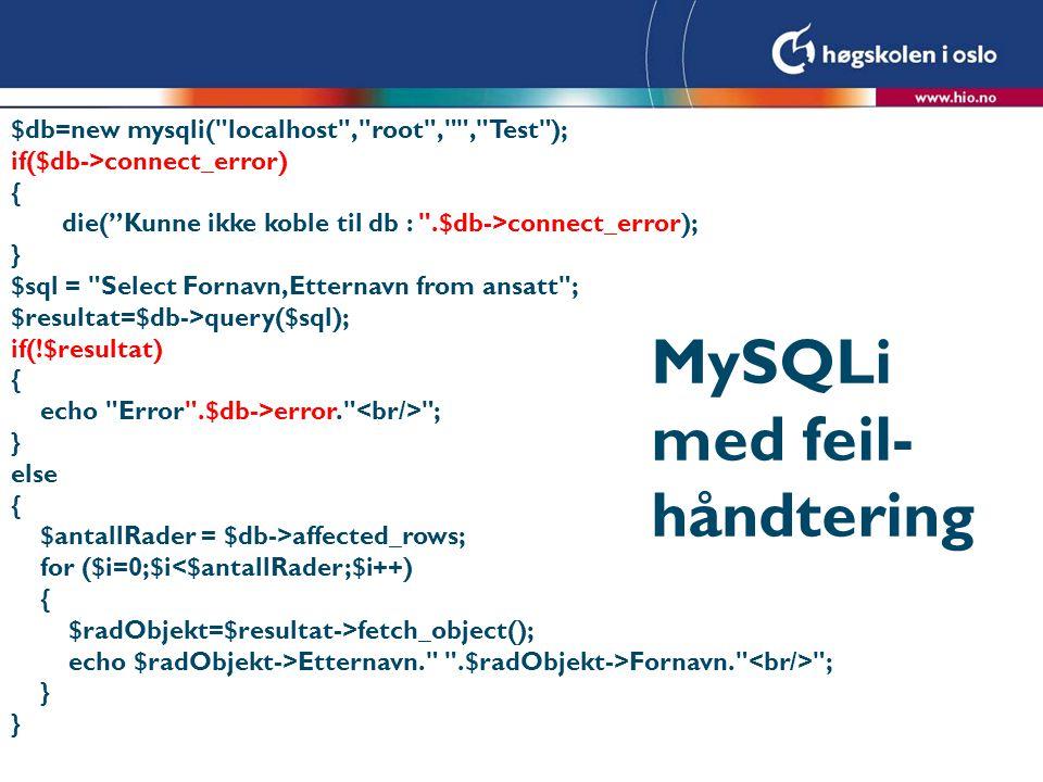 MySQLi med feil- håndtering $db=new mysqli(