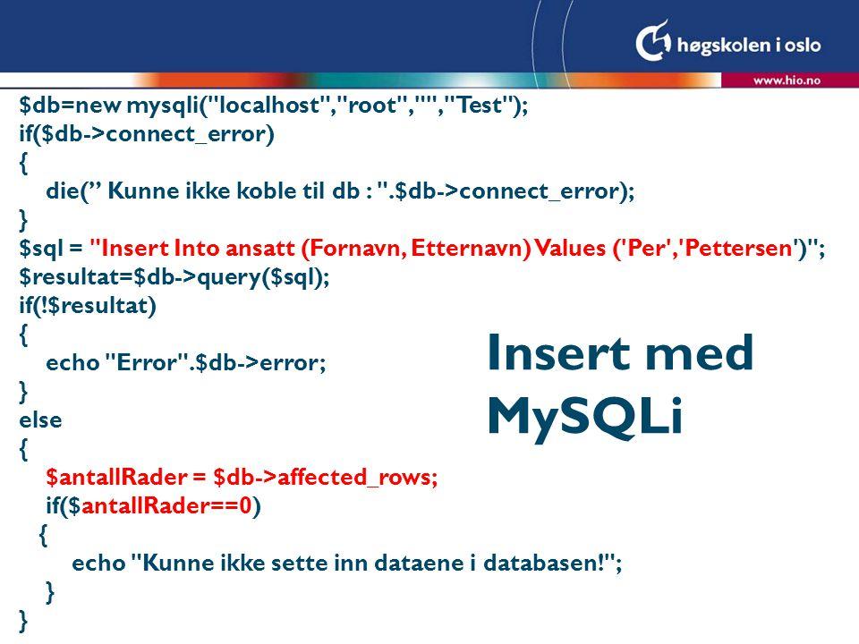 Insert med MySQLi $db=new mysqli(
