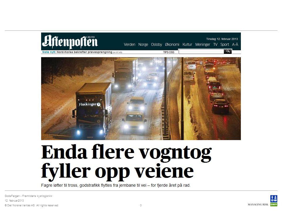 © Det Norske Veritas AS. All rights reserved. GodsFergen - Fremtidens kystlogistikk 12. februar2013 3