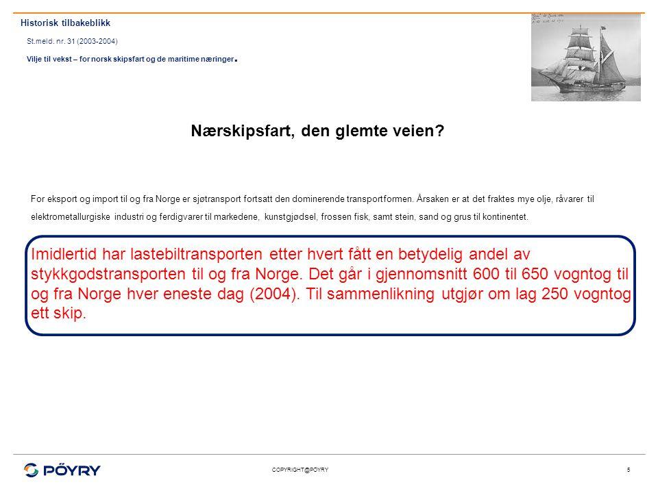 COPYRIGHT@PÖYRY6 Tall fra MARINTEK viser at kystfarten i Norge og nærskipsfarten til Europa taper markedsandeler.