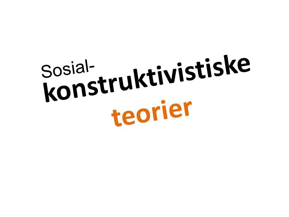 konstruktivistiske teorier Sosial-