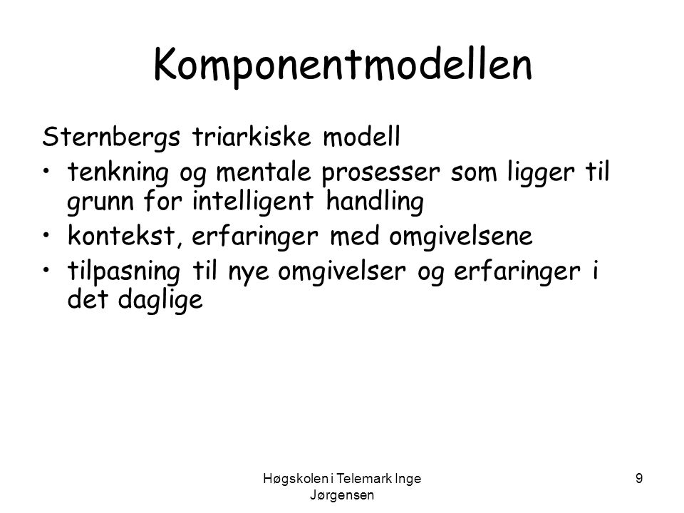 Høgskolen i Telemark Inge Jørgensen 10 Arv og miljø