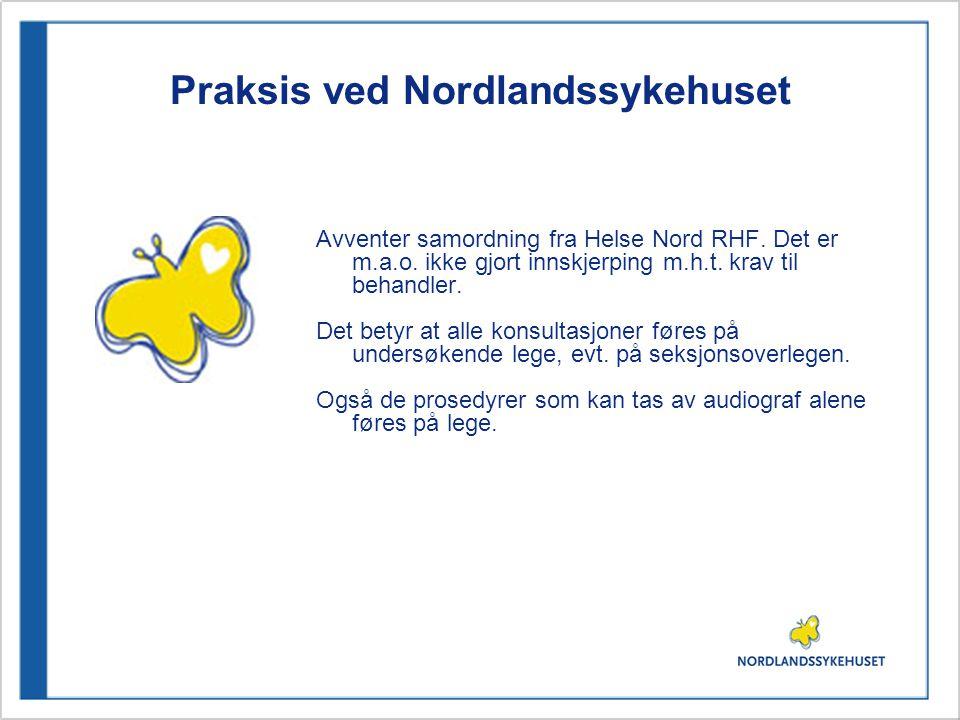Praksis ved Nordlandssykehuset Avventer samordning fra Helse Nord RHF.