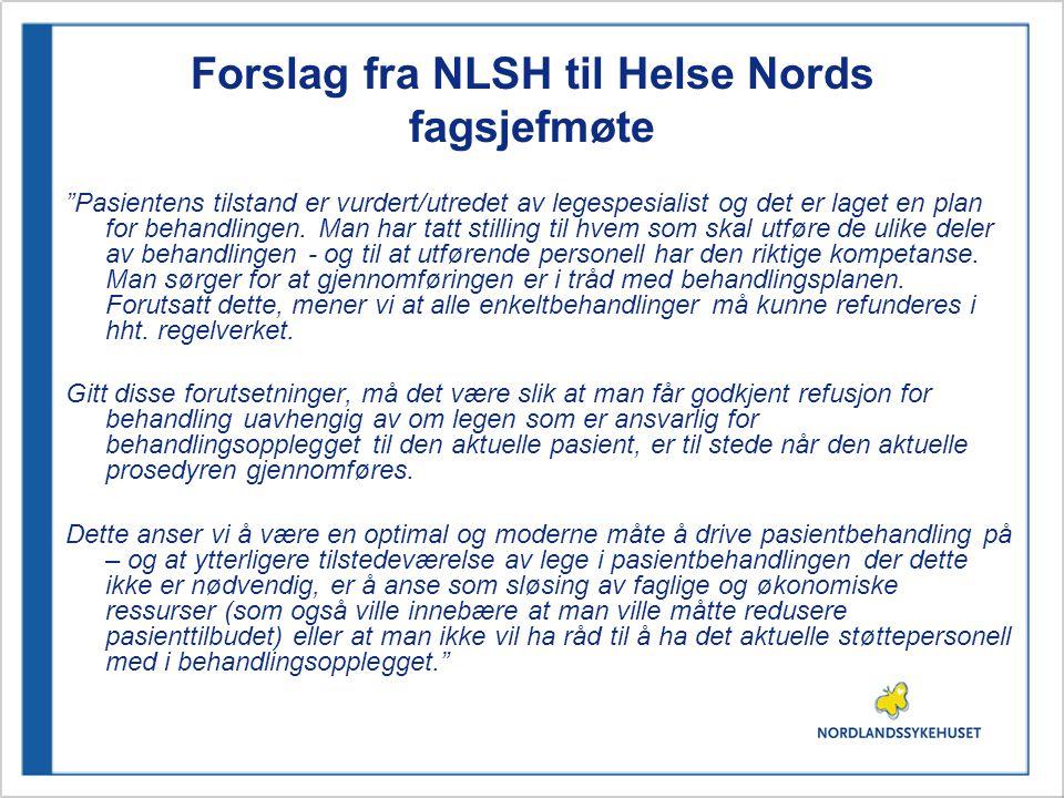 Forslag fra NLSH til Helse Nords fagsjefmøte Pasientens tilstand er vurdert/utredet av legespesialist og det er laget en plan for behandlingen.