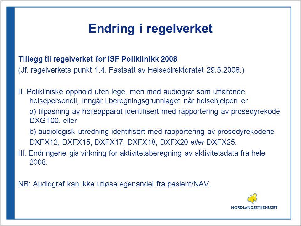 Endring i regelverket Tillegg til regelverket for ISF Poliklinikk 2008 (Jf.