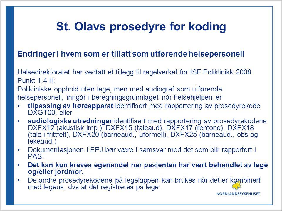 St. Olavs prosedyre for koding Endringer i hvem som er tillatt som utførende helsepersonell Helsedirektoratet har vedtatt et tillegg til regelverket f