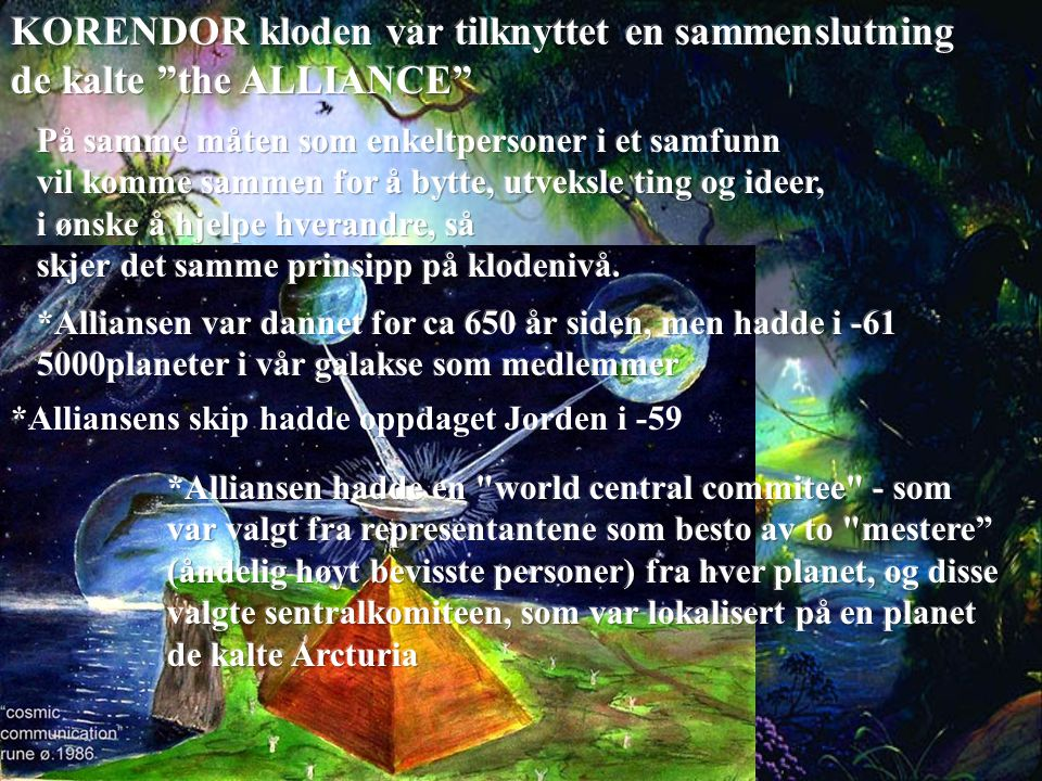 *Alliansens skip hadde oppdaget Jorden i -59