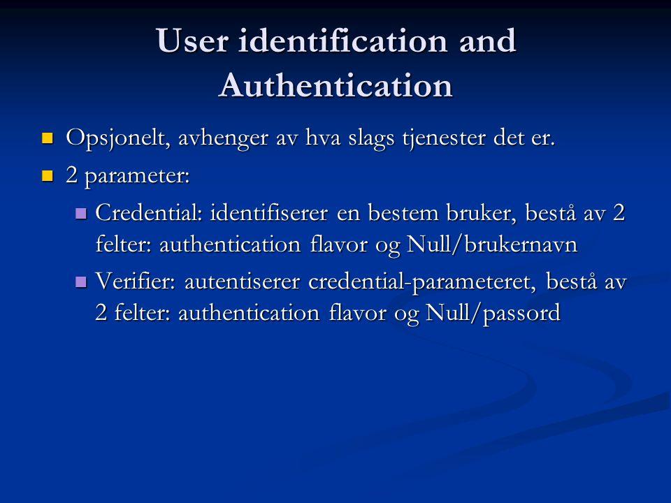 User identification and Authentication  Opsjonelt, avhenger av hva slags tjenester det er.