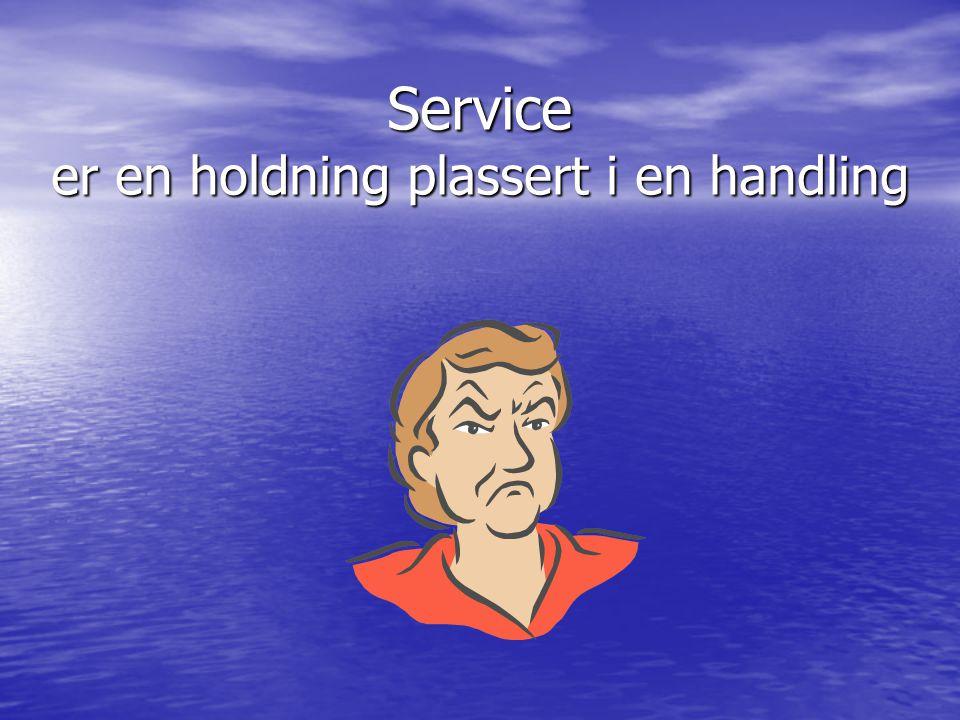 Service er en holdning plassert i en handling