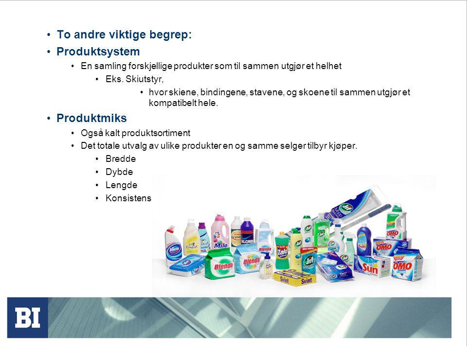 • To andre viktige begrep: • Produktsystem • En samling forskjellige produkter som til sammen utgjør et helhet • Eks. Skiutstyr, • hvor skiene, bindin