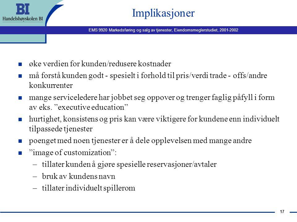 """EMS 9920 Markedsføring og salg av tjenester, Eiendomsmeglerstudiet, 2001-2002 16 Klassifiseringer (Lovelock 1985, Andreassen 1995) 4. """"Hvor stor grad"""