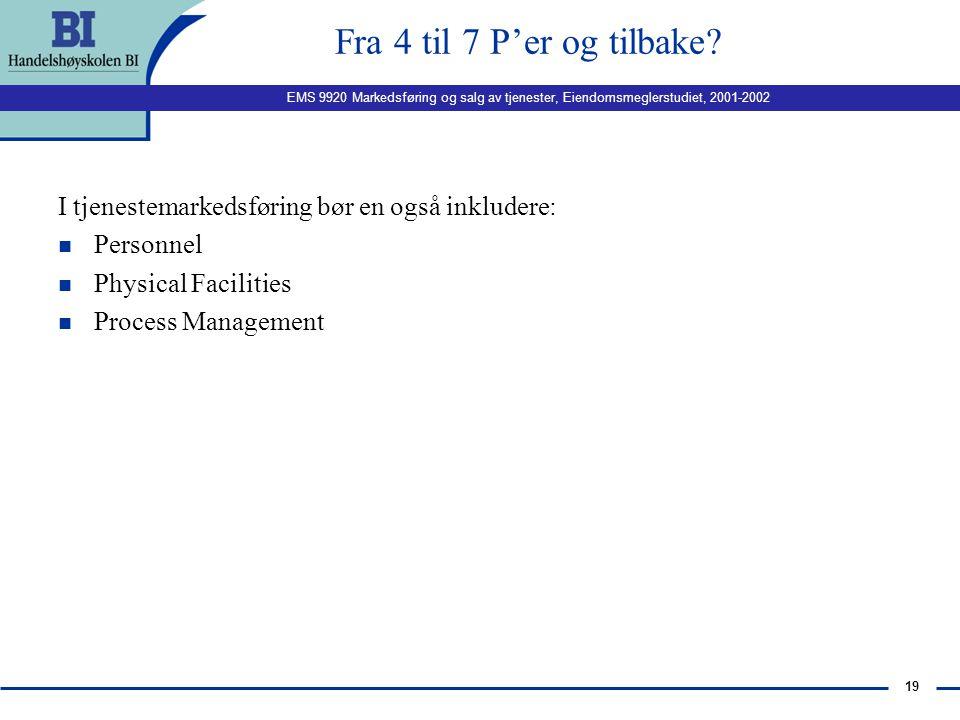 """EMS 9920 Markedsføring og salg av tjenester, Eiendomsmeglerstudiet, 2001-2002 18 Klassifiseringer (Lovelock 1985, Andreassen 1995) 5. """"I hvilken grad"""