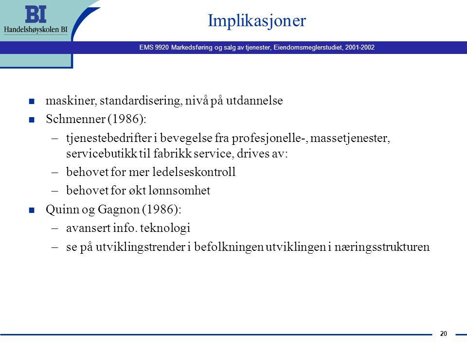 EMS 9920 Markedsføring og salg av tjenester, Eiendomsmeglerstudiet, 2001-2002 19 Fra 4 til 7 P'er og tilbake? I tjenestemarkedsføring bør en også inkl