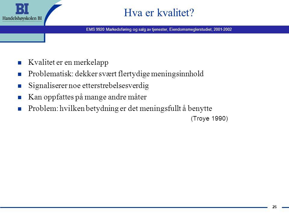 EMS 9920 Markedsføring og salg av tjenester, Eiendomsmeglerstudiet, 2001-2002 25 Bygging av forventninger