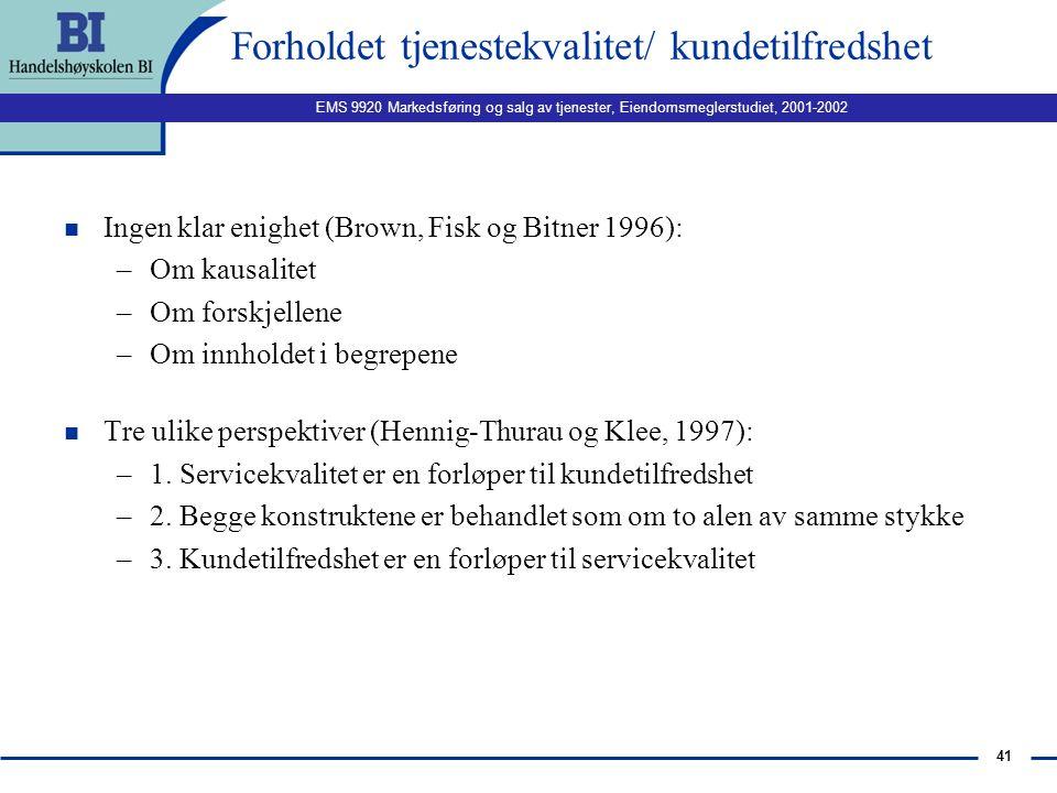 EMS 9920 Markedsføring og salg av tjenester, Eiendomsmeglerstudiet, 2001-2002 40 Kvalitet i et markedsføringsperspektiv, forts.: n Utvidet marketing o