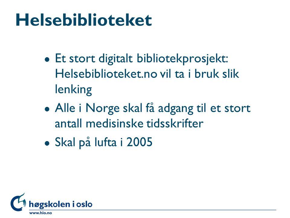Helsebiblioteket l Et stort digitalt bibliotekprosjekt: Helsebiblioteket.no vil ta i bruk slik lenking l Alle i Norge skal få adgang til et stort antall medisinske tidsskrifter l Skal på lufta i 2005