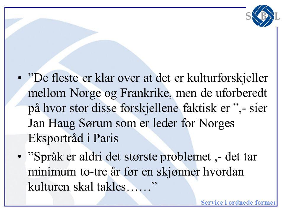 """Service i ordnede former •""""De fleste er klar over at det er kulturforskjeller mellom Norge og Frankrike, men de uforberedt på hvor stor disse forskjel"""