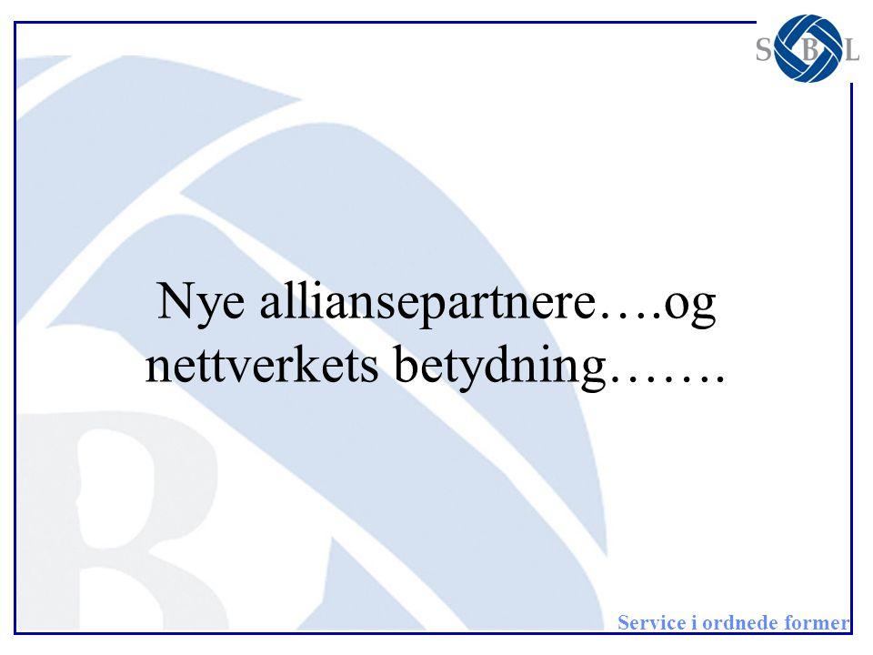 Service i ordnede former Nye alliansepartnere….og nettverkets betydning…….