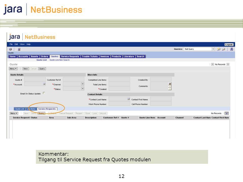12 Kommentar: Tilgang til Service Request fra Quotes modulen