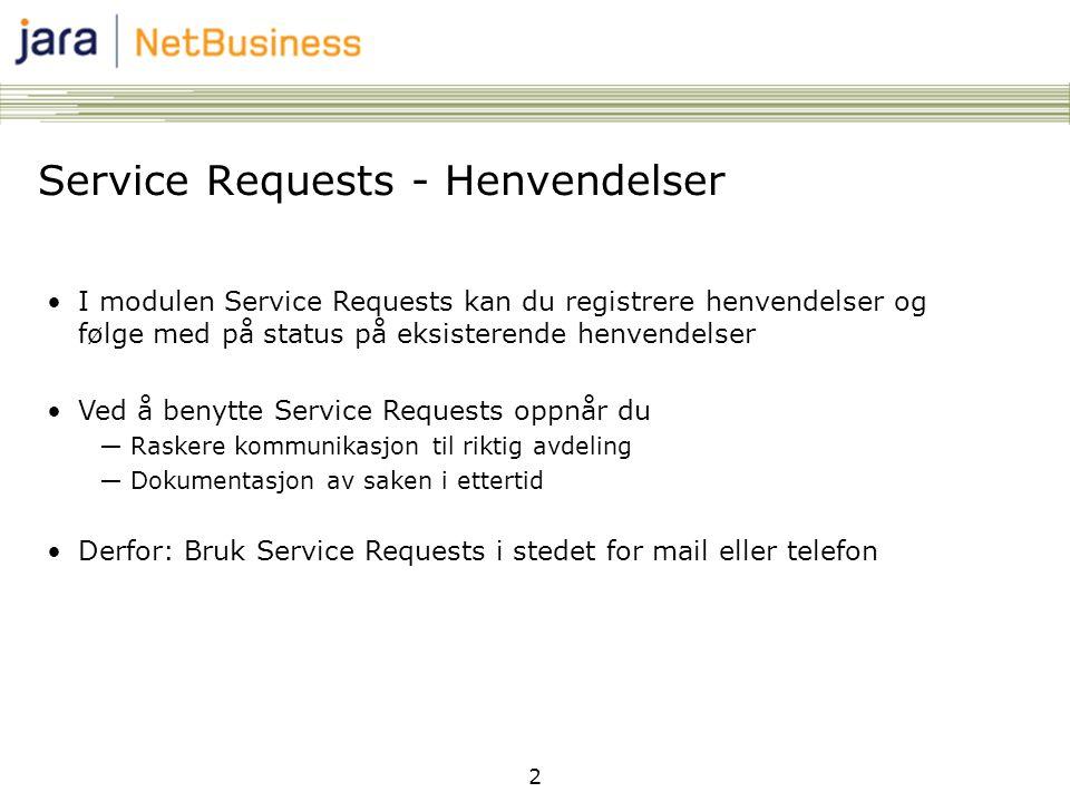 2 Service Requests - Henvendelser •I modulen Service Requests kan du registrere henvendelser og følge med på status på eksisterende henvendelser •Ved å benytte Service Requests oppnår du ―Raskere kommunikasjon til riktig avdeling ―Dokumentasjon av saken i ettertid •Derfor: Bruk Service Requests i stedet for mail eller telefon