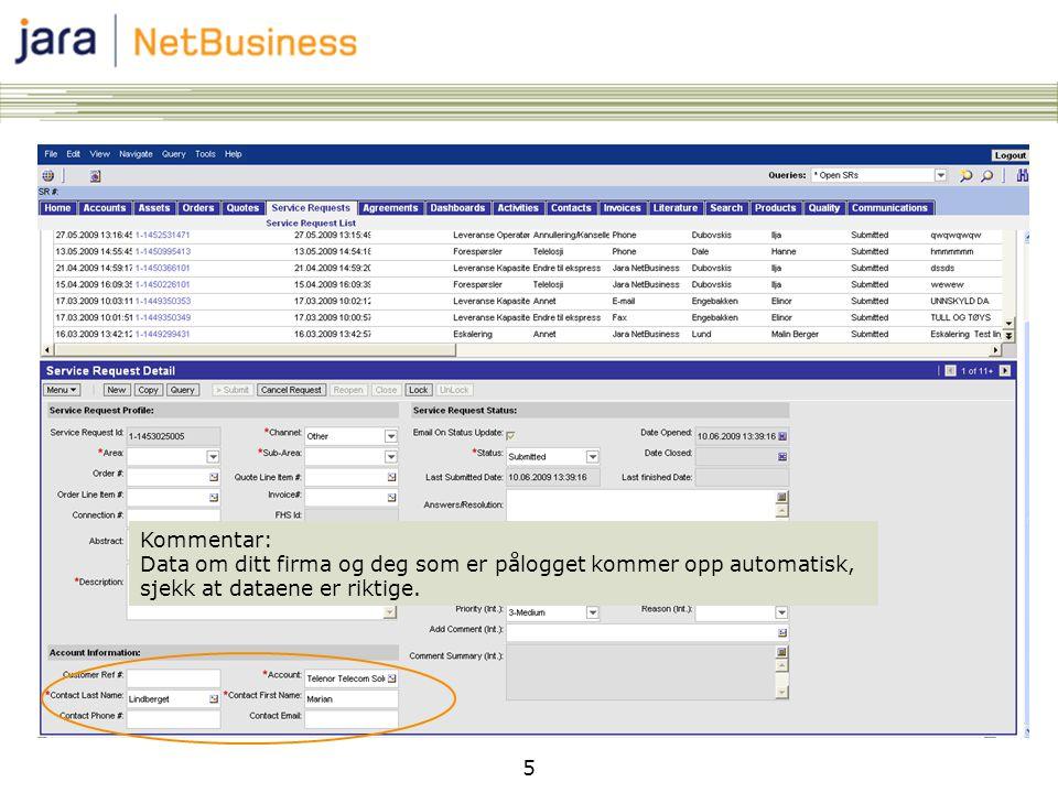 5 Kommentar: Data om ditt firma og deg som er pålogget kommer opp automatisk, sjekk at dataene er riktige.