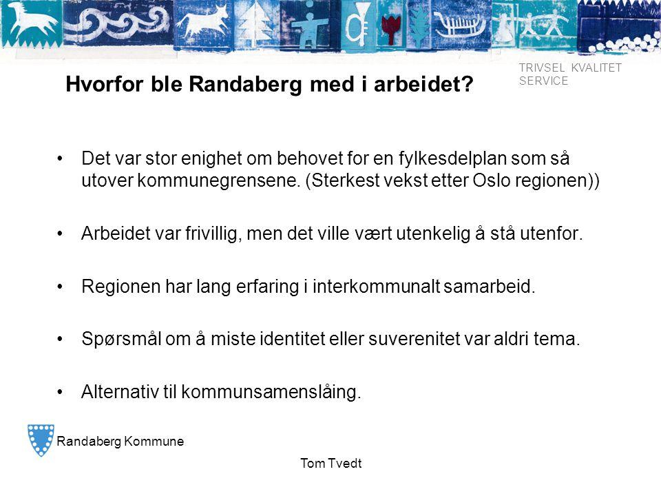 Randaberg Kommune TRIVSEL KVALITET SERVICE Tom Tvedt Hvorfor ble Randaberg med i arbeidet? • Det var stor enighet om behovet for en fylkesdelplan som