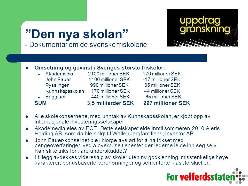"""""""Den nya skolan"""" - Dokumentar om de svenske friskolene  Omsetning og gevinst i Sveriges største friskoler: – Akademedia 2100 millioner SEK 170 millio"""