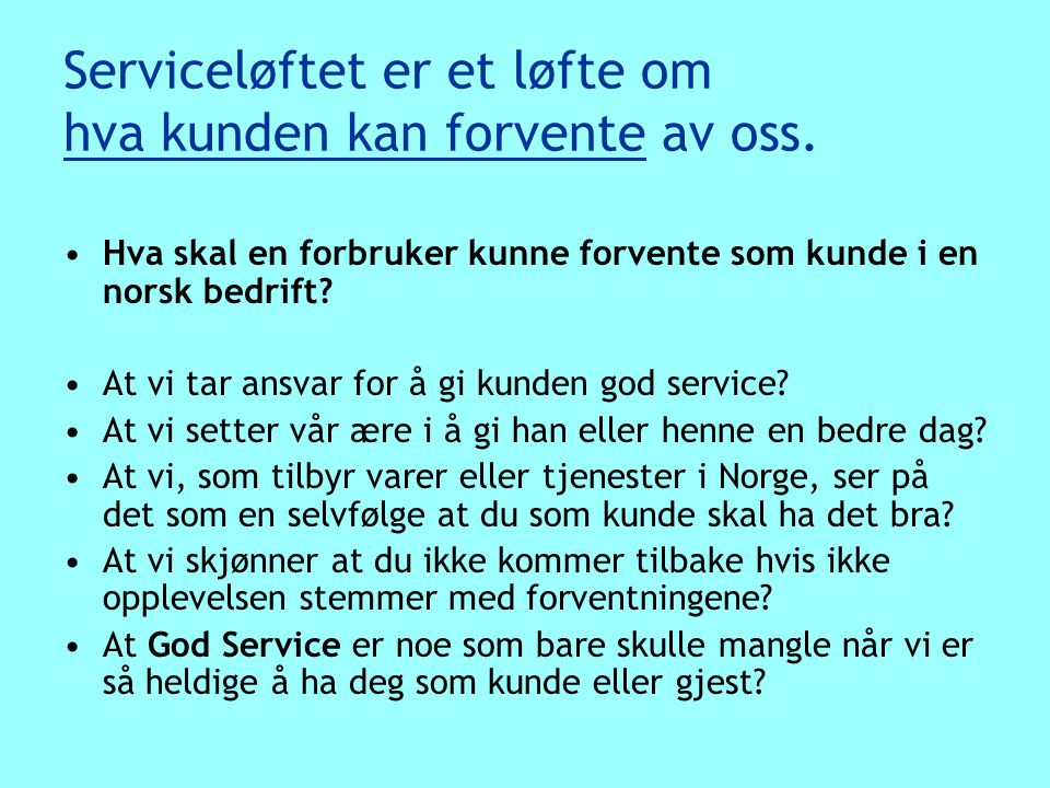 Et nasjonalt initiativ for å høyne servicenivået i Norge.
