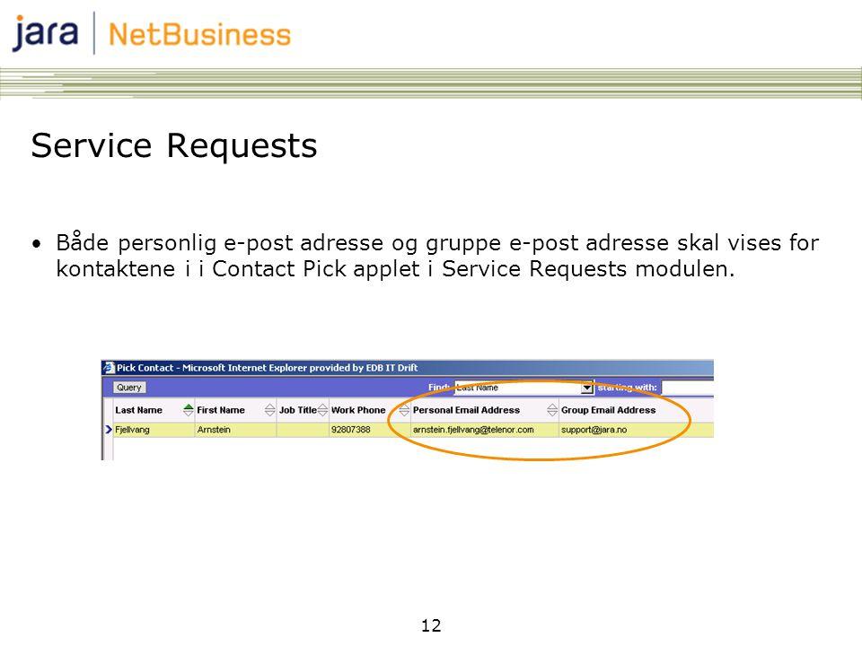 12 Service Requests •Både personlig e-post adresse og gruppe e-post adresse skal vises for kontaktene i i Contact Pick applet i Service Requests modulen.