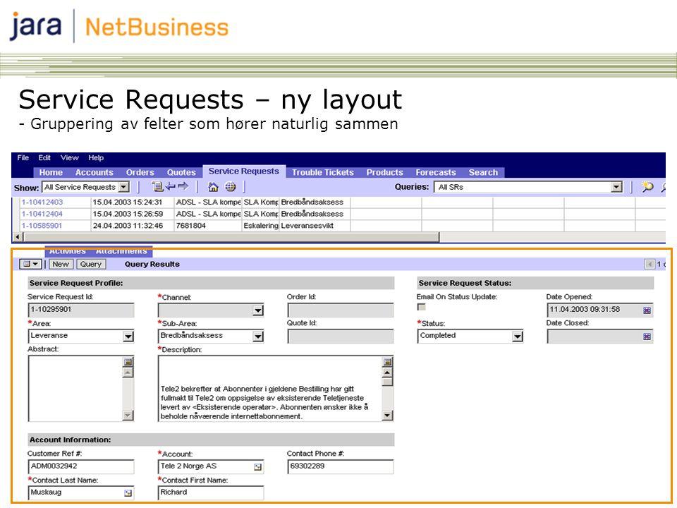 13 Service Requests – ny layout - Gruppering av felter som hører naturlig sammen