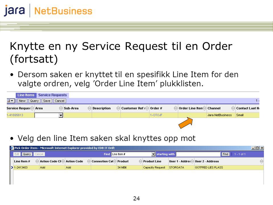 24 •Dersom saken er knyttet til en spesifikk Line Item for den valgte ordren, velg 'Order Line Item' plukklisten.