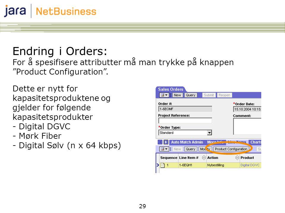 29 Endring i Orders: For å spesifisere attributter må man trykke på knappen Product Configuration .